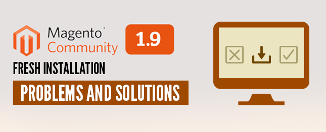 Magento Community 1.9 Fresh Installation Problems and Solutions