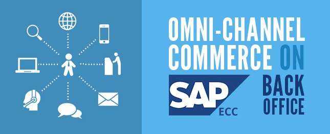 Omni-channel commerce on SAP erp Back Office