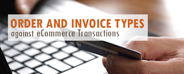 Order-and-Invoice-types-against-eCommerce-Transactions
