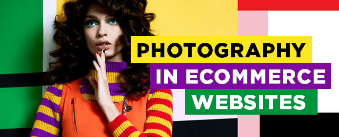 Photography in eCommerce Websites
