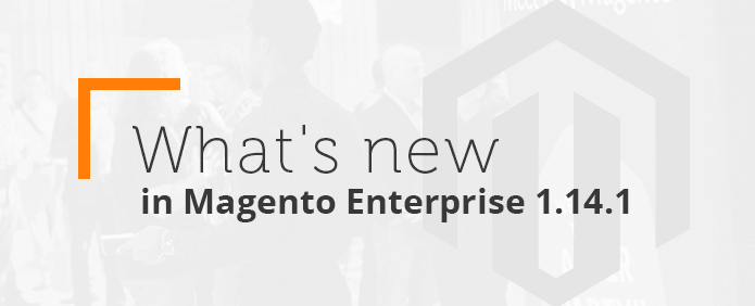 What's-new-in-Magento-Enterprise-1.14.1