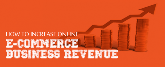 How to Increase Online e-Commerce Business Revenue