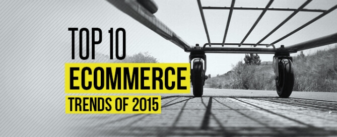 Top 10 eCommerce Trends 2015