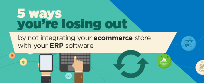 5-ways-you-are-losing-out-by-not-integrating-ecommerce-erp