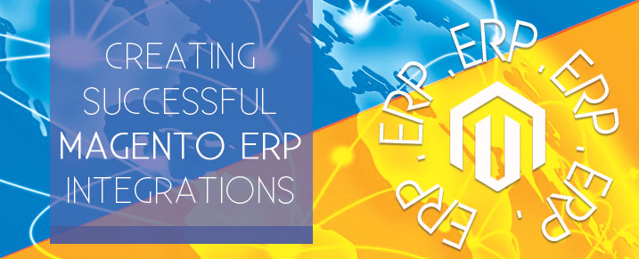 Creating successful Magento ERP integrations