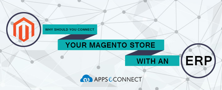 Why-should-you-connect-your-Magento-store-with-an-ERP