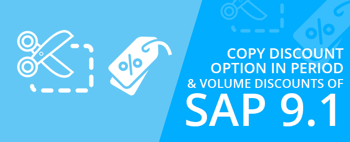 """Copy Discount"" option in Period and Volume Discounts of SAP 9.1"