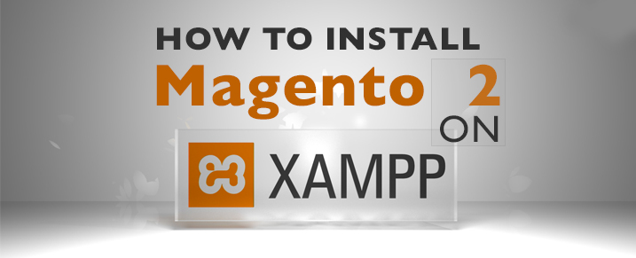 How to Install Magento 2 on XAMPP Server localhost