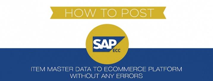 How to Post SAP erp Item Master Data to eCommerce Platform Without Any Errors?
