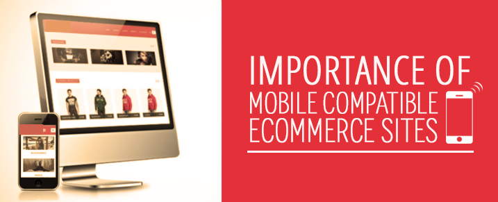 Importance of mobile compatible eCommerce sites