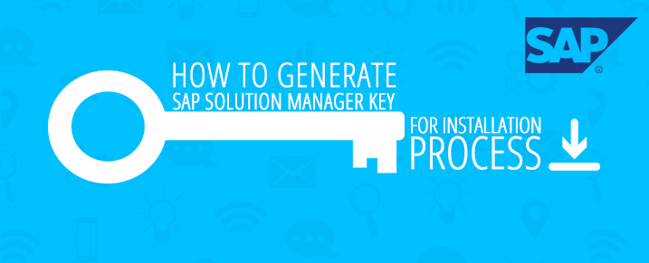 How to generate SAP Solution Manager Key for the installation process ?