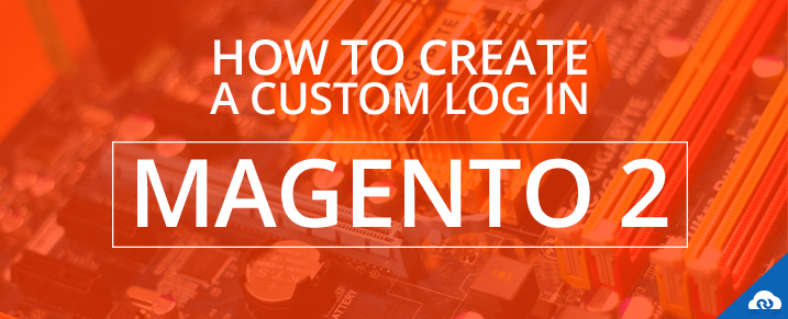 How to Create a Custom Log in Magento 2 ?