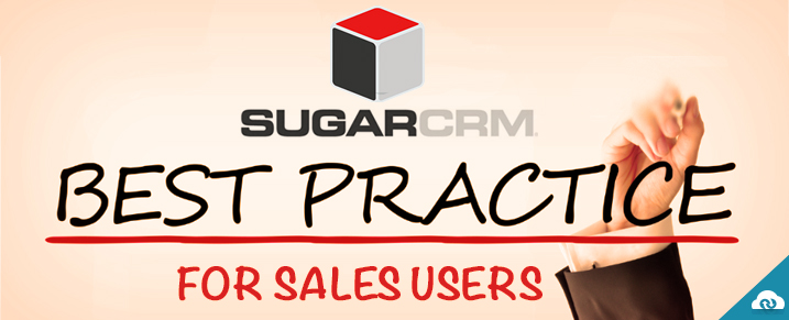 SugarCRM : Best Practices for Sales Users