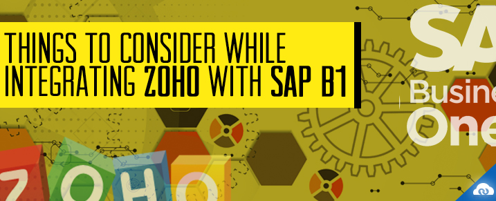 Things to consider while Integrating Zoho With SAP B1