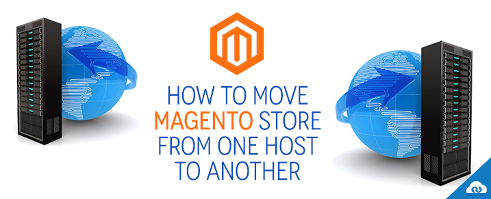 How to move Magento store from one host to another