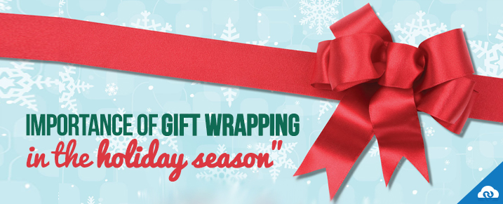Importance of gift wrapping in the holiday season