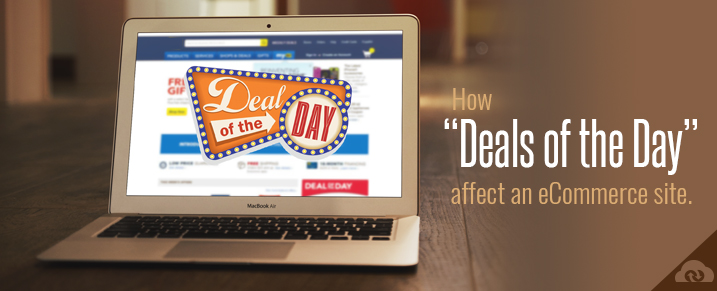 "How ""Deal of the Day"" effect an eCommerce Website"