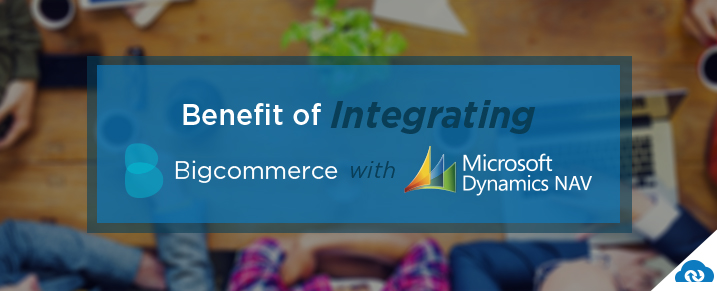 6 Benefits of Integrating NAV & Bigcommerce using APPSeCONNECT