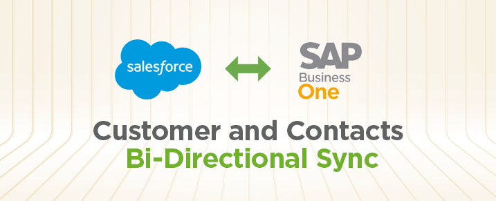 Salesforce and SAP B1- Customer and Contacts Bi-Directional Sync