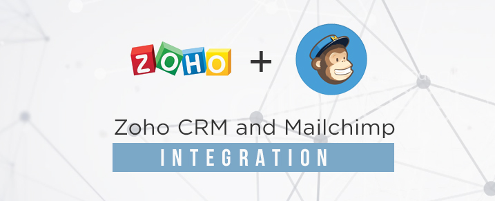 Zoho CRM and Mailchimp – How can you connect these?