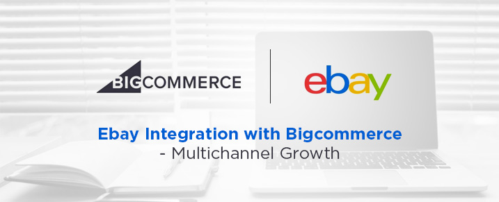 Ebay Integration with Bigcommerce - Multichannel growth
