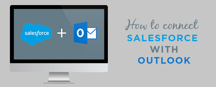How to connect Salesforce CRM with Microsoft Outlook