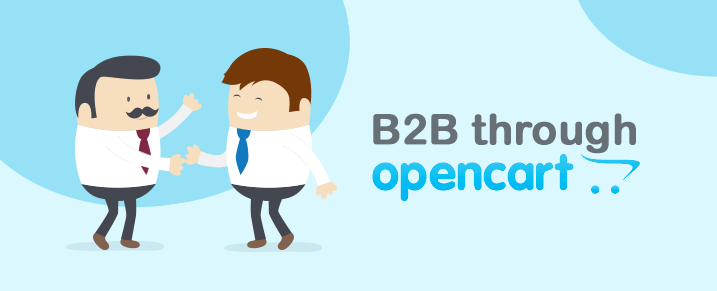 Achieve B2B eCommerce through Opencart