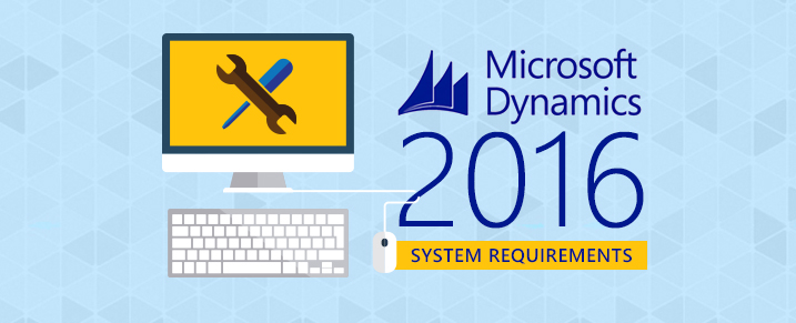 Microsoft Dynamics NAV 2016 System Requirements