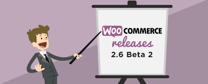 Woocommerce releases 2.6 version Beta 2