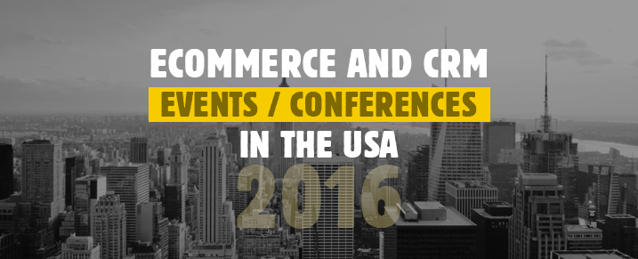 Upcoming Ecommerce and CRM Events / Conferences in the USA