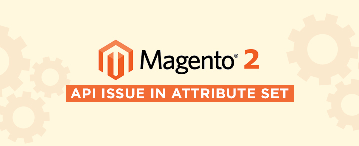 Magento 2.0 API Issue in Attribute Set