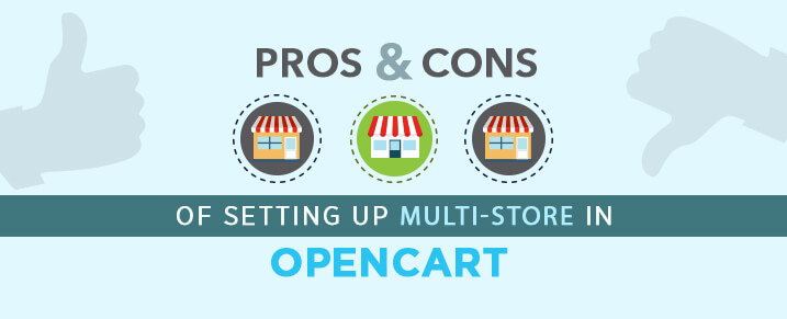 Pros and Cons of setting up multi-store in Opencart