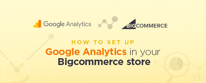 Google Analytics in BigCommerce store