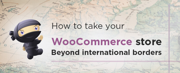 WooCommerce Store Beyond International Borders