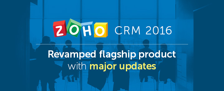 major-updates-zohocrm-2016