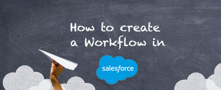 how-to-create-a-workflow-in-salesforce1-1