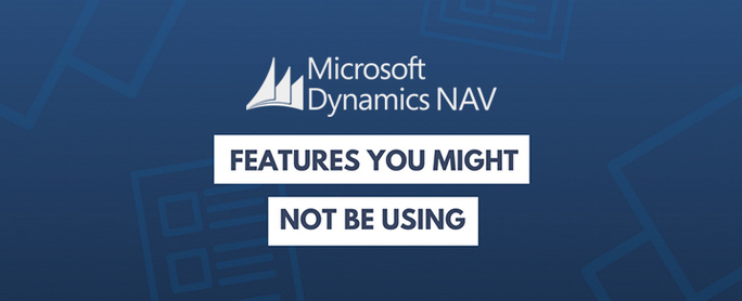 microsoft-dynamics-nav-features-you-might-not-be-using