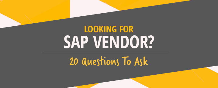 20 questions to ask before choosing a sap vendor