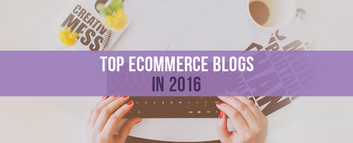top ecommerce blogs of 2016