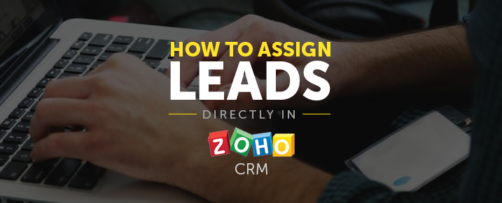 assign leads in zoho crm
