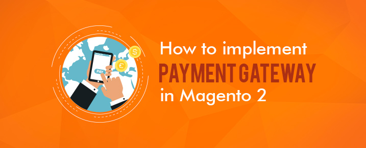 Payment gateway in Magento 2