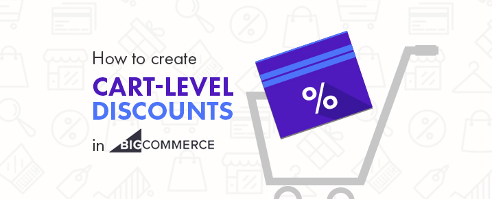 Create Cart-Level Discounts in Bigcommerce