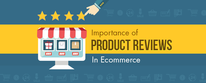Importance of Product Reviews in Ecommerce