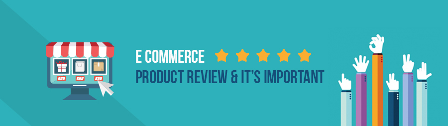 ecommerce product reviews & it's importance